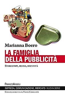 La famiglia della pubblicità: Stereotipi, ruoli, identità (Italian Edition)