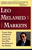 Leo Melamed on the Markets, Leo Melamed, 0471575240