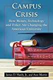 img - for Campus Crisis: How Money, Technology and Policy Are Changing the American University book / textbook / text book