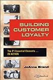 Building Customer Loyalty, JoAnna Brandi, 1885228414