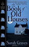 Front cover for the book The Book of Old Houses by Sarah Graves