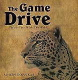 The Game Drive, Anosh Koppikar, 1482812622
