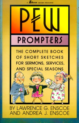 Pew Prompters: The Complete Book of Short Sketches for Sermons, Services, and Special Seasons