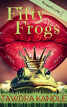 Fifty Frogs (MeetCute Books) by [Kandle, Tawdra]