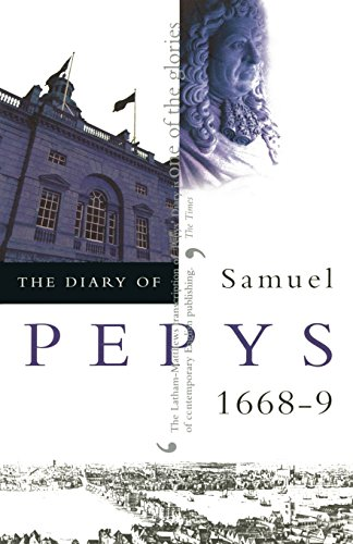 The Diary of Samuel Pepys, Vol. 9: 1668-1669