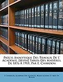 Précis Analytique des Travaux de L' Académie [with] Tables des Matières, de 1876 À 1911, Par E Chardon, E. Chardon, 1146414218