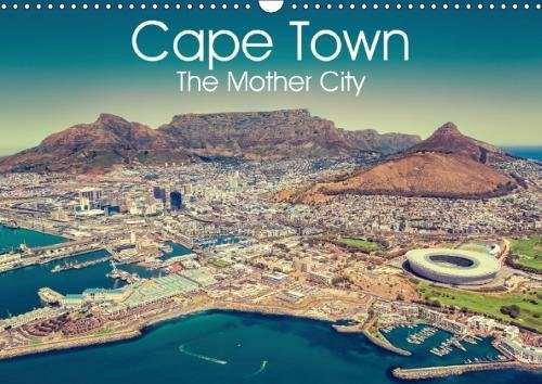 Cape Town - the Mother City 2018: Explore the Beauty of South Africa's Mother City (Calvendo Places)
