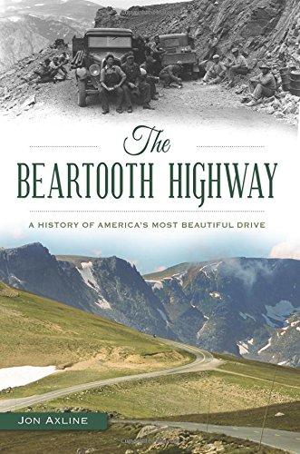 The Beartooth Highway: A History of America's Most Beautiful Drive (Transportation) (Drive Through America compare prices)