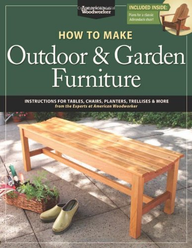 How to Make Outdoor & Garden Furniture (American Woodworker) by Randy Johnson (26-Mar-2013) Paperback (The Garden Furniture Range)