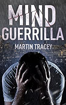 Mind Guerrilla by [Tracey, Martin]