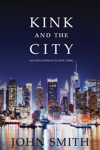 Download Kink And The City: An Englishman in New York PDF
