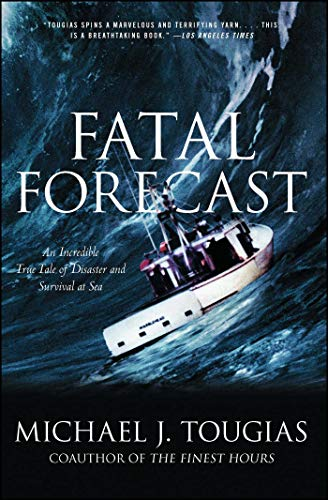 Fatal Forecast: An Incredible True Tale of Disaster and Survival at Sea -