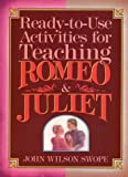 Ready-to-Use Materials for Teaching Romeo and Juliet, John W. Swope, 0876281145
