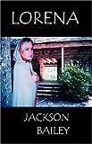 Lorena, Jackson Bailey, 0741424150