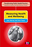 Measuring Health and Wellbeing (Transforming Public Health Practice Series), , 0857254332