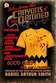 Tales from the Canyons of the Damned: No. 19 by [Smith, Daniel Arthur, Cawdron, Peter, Lauderdale, Kevin, Valin, Christopher J., Frater, Lara]