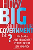 img - for How Big Should Our Government Be? book / textbook / text book