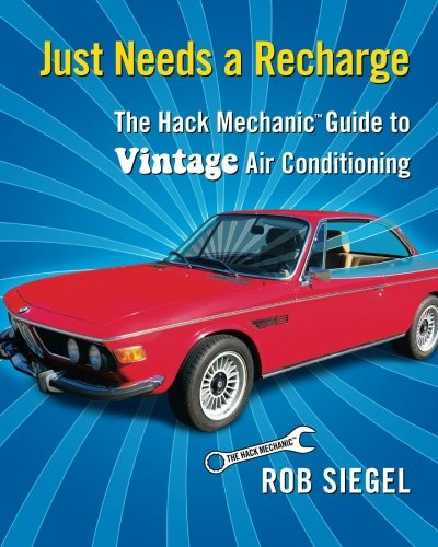 - Just Needs a Recharge: The Hack Mechanic Guide to Vintage Air Conditioning