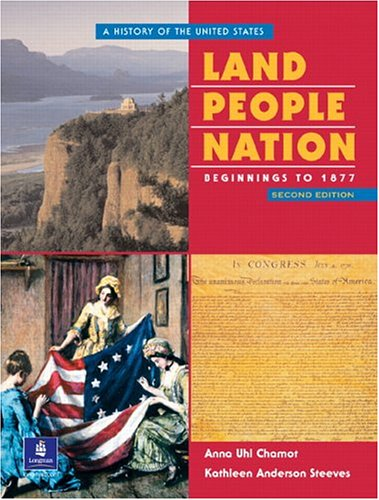 Land, People, Nation:  A History of the United States, Beginnings to 1877 (Second Edition)