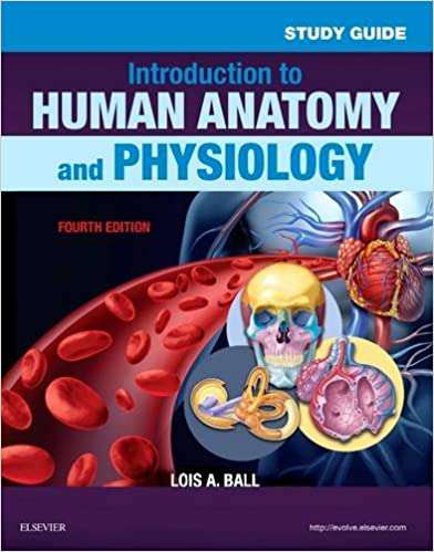 Study Guide for Introduction to Human Anatomy and Physiology, 4e ...