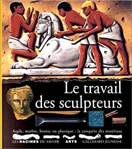 Album Le travail des sculpteurs [French] Book