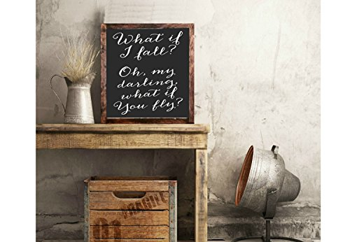 What if I fall, Oh my darling what if you fly? Wood quote sign home decor rustic distressed magnolia market style farmhouse wall art #275