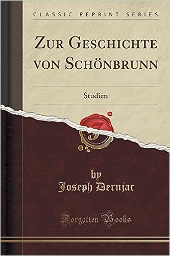 Book Zur Geschichte von Schönbrunn: Studien (Classic Reprint)