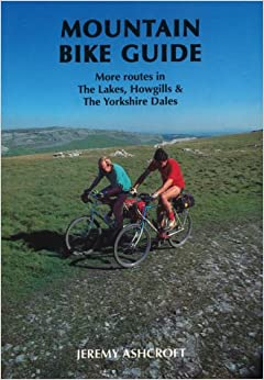 Mountain Bike Guide - More Routes in the Lakes, Howgills and the Yorkshire Dales