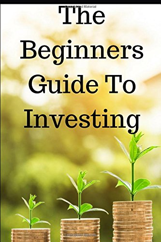 The Beginners Guide To Investing