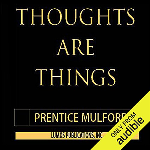 Thoughts Are Things: The Owner's Manual for the Human Condition