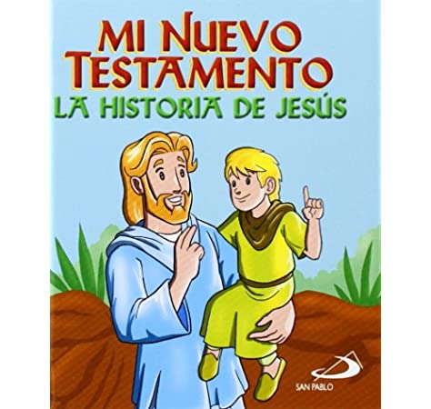 Mi Nuevo Testamento: La historia de Jesús Biblia infantil - 9788428544054: Amazon.es: San Pablo, Equipo, Estudio, Artesecuencial, Estudio, Artesecuencial: Libros