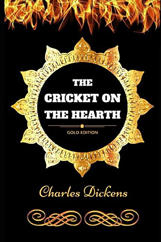The Cricket on the Hearth: By Charles Dickens - (A Cricket On The Hearth)