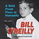 A Bold Fresh Piece of Humanity: A Memoir Audiobook by Bill O'Reilly