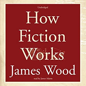 How Fiction Works Audiobook