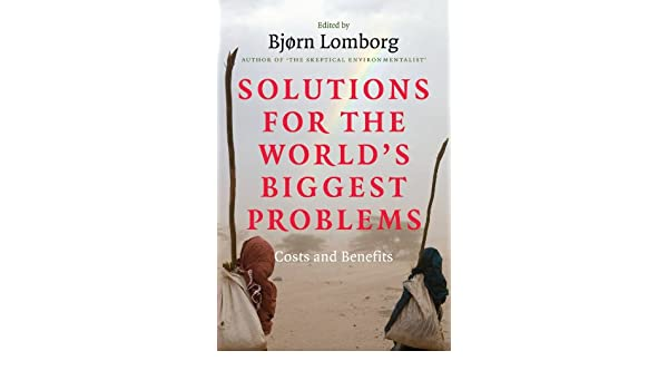 Solutions for the Worlds Biggest Problems: Costs and Benefits