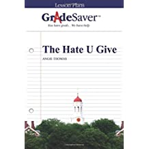 GradeSaver (TM) Lesson Plans: The Hate U Give