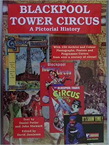 Blackpool Tower Circus: A Pictorial History