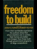 Freedom to Build : Dweller Control of the Housing Process