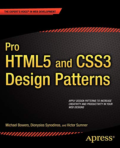 Pro HTML5 and CSS3 Design Patterns (Professional Apress) por Michael Bowers,Dionysios Synodinos,Victor Sumner