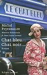 Chat bleu... Chat noir... par Peyramaure