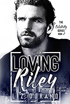 Download for free Loving Riley: Book 2 of the Celebrity Series