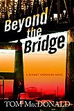 Beyond The Bridge: A Dermot Sparhawk Thriller (Dermot Sparhawk Series)