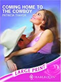 Coming Home to the Cowboy, Patricia Thayer, 0263190293