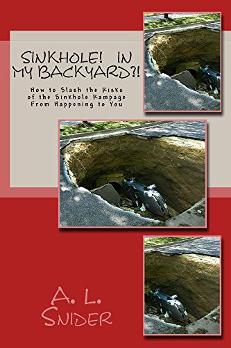 Sinkholes! In My Backyard?!: How To Slash The Risks Of The Sinkhole