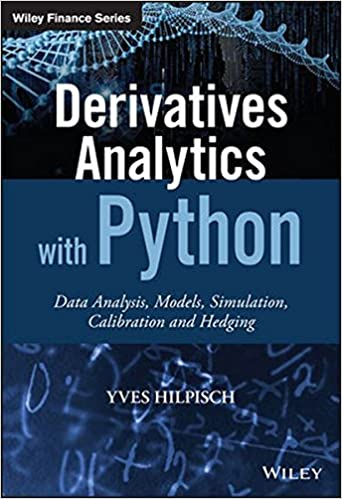 Derivatives Analytics with Python: Data Analysis, Models, Simulation