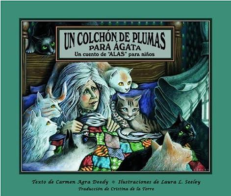 Un Colchon De Plumas Para Agata: Un Cuento De Alas Para Ninos (Spanish Edition)