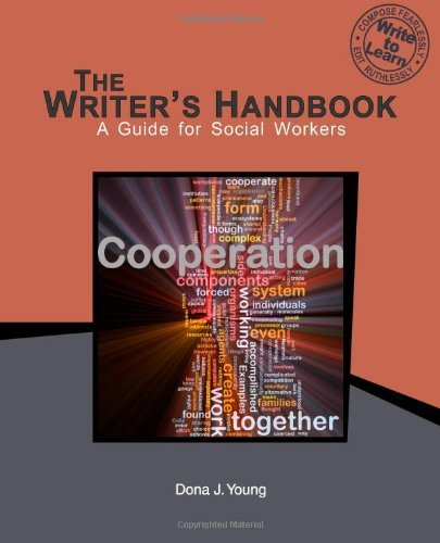 By Dona J. Young MA The Writer's Handbook: A Guide for Social Workers