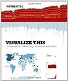 Visualize This, Nathan Yau, 0470944889