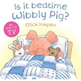 Is It Bedtime Wibbly Pig?: Board Book