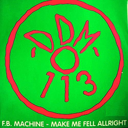 Make Me Feel Allright Radio Edit By Fb Machine On Amazon Music